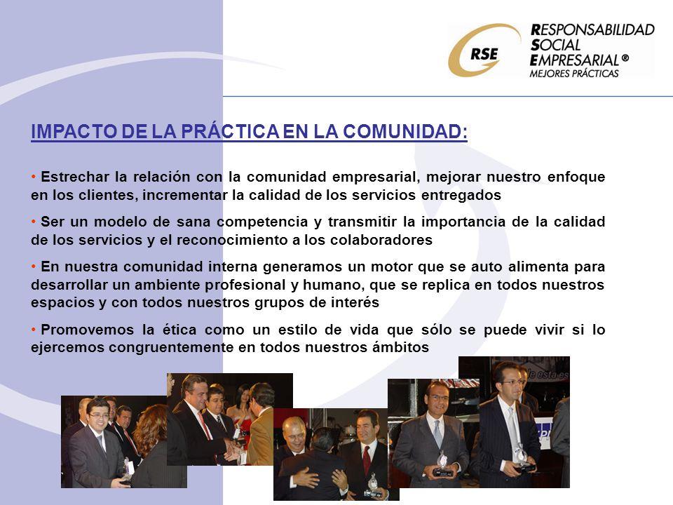 IMPACTO DE LA PRÁCTICA EN LA COMUNIDAD: Estrechar la relación con la comunidad empresarial, mejorar nuestro enfoque en los clientes, incrementar la ca