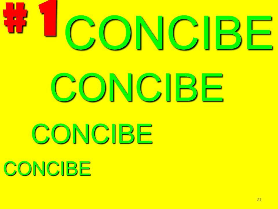 CONCIBE CONCIBE CONCIBE CONCIBE # 1 21