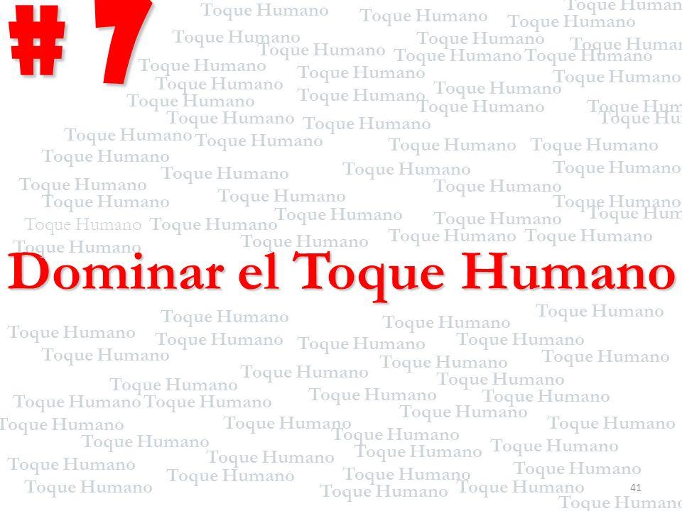 # 7 Dominar el Toque Humano Toque Humano 41