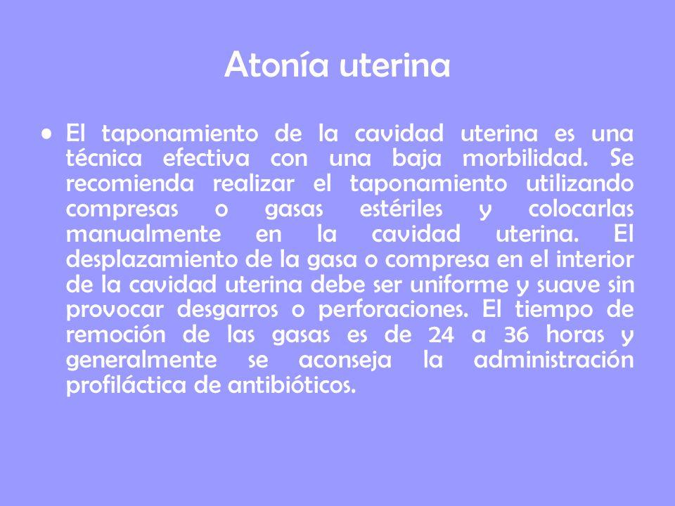 El taponamiento de la cavidad uterina es una técnica efectiva con una baja morbilidad. Se recomienda realizar el taponamiento utilizando compresas o g