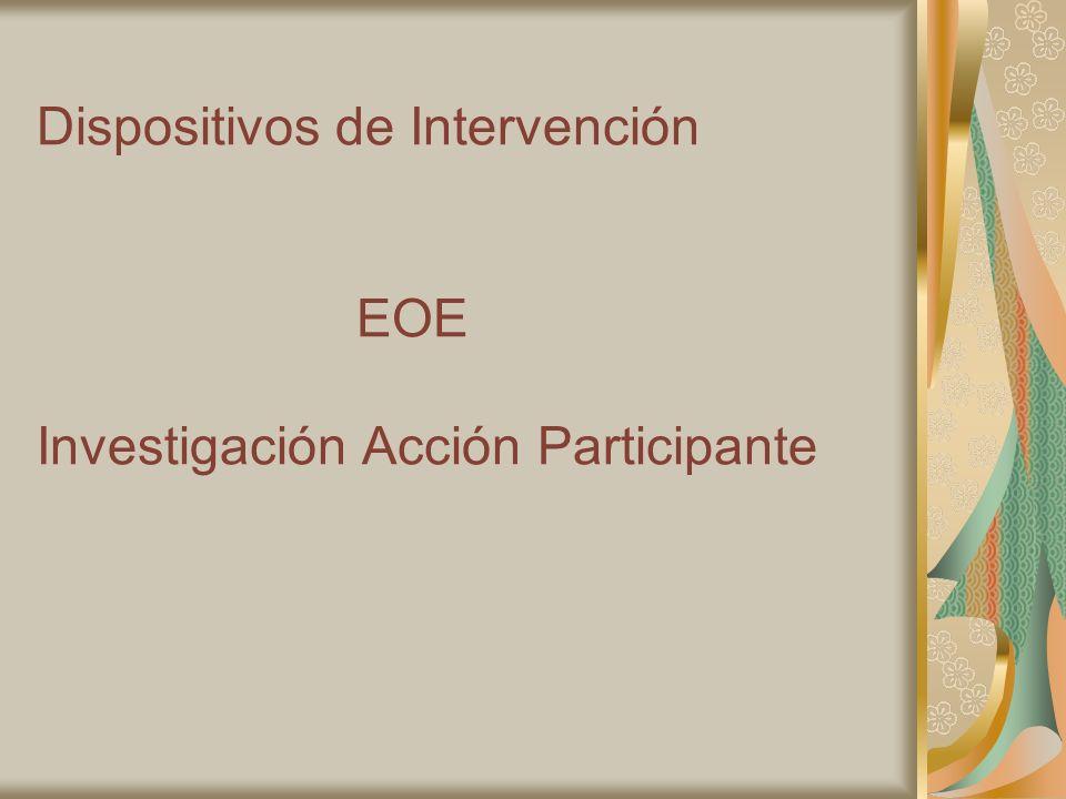 Dispositivos de Intervención EOE Investigación Acción Participante
