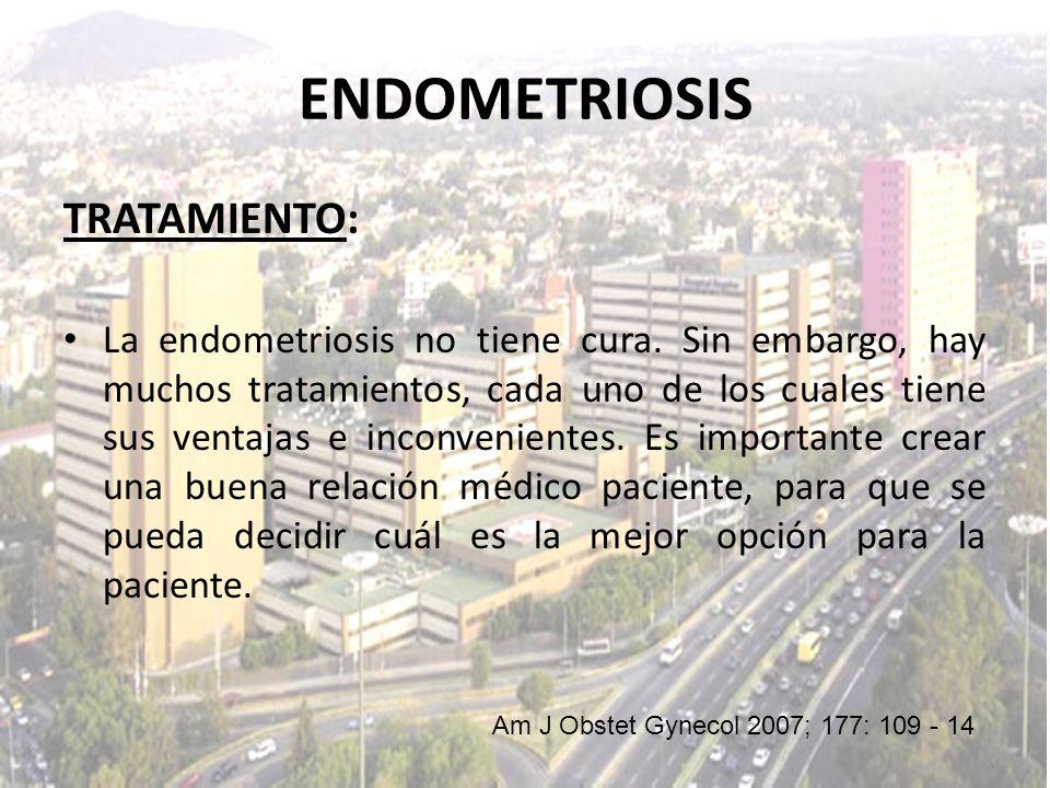 TRATAMIENTO: La endometriosis no tiene cura. Sin embargo, hay muchos tratamientos, cada uno de los cuales tiene sus ventajas e inconvenientes. Es impo