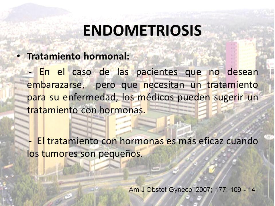 Tratamiento hormonal: - En el caso de las pacientes que no desean embarazarse, pero que necesitan un tratamiento para su enfermedad, los médicos puede