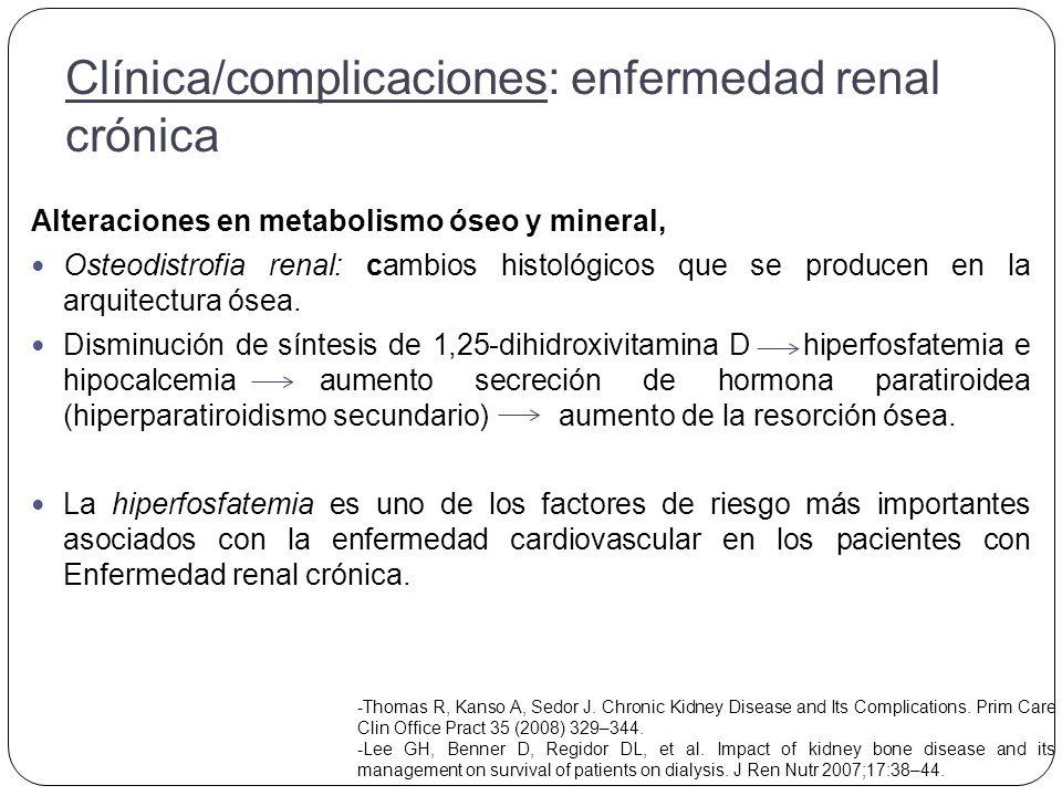 Alteraciones en metabolismo óseo y mineral, Osteodistrofia renal: cambios histológicos que se producen en la arquitectura ósea.