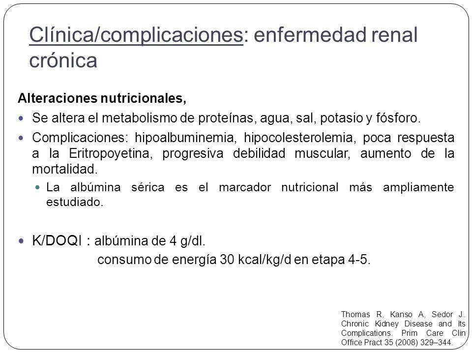 Alteraciones nutricionales, Se altera el metabolismo de proteínas, agua, sal, potasio y fósforo.