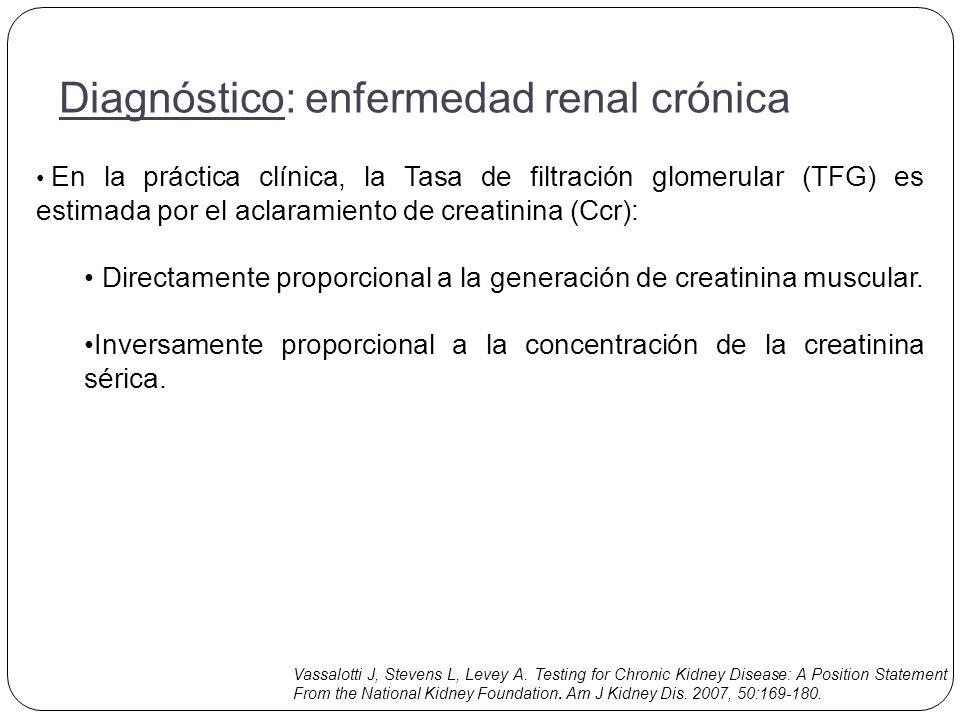 En la práctica clínica, la Tasa de filtración glomerular (TFG) es estimada por el aclaramiento de creatinina (Ccr): Directamente proporcional a la generación de creatinina muscular.