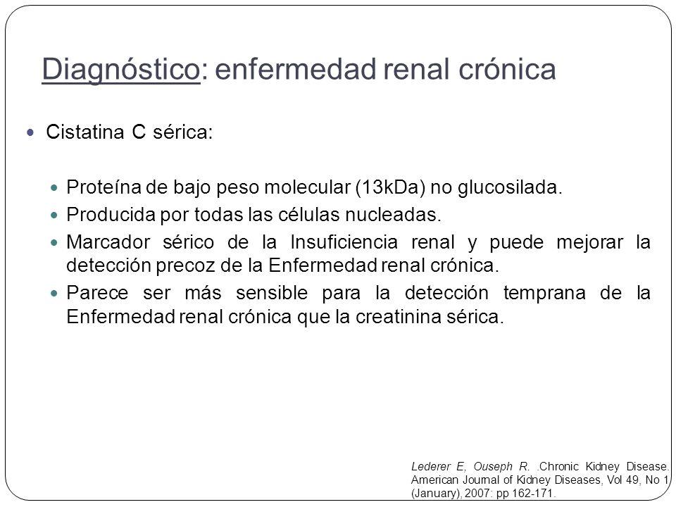 Cistatina C sérica: Proteína de bajo peso molecular (13kDa) no glucosilada.