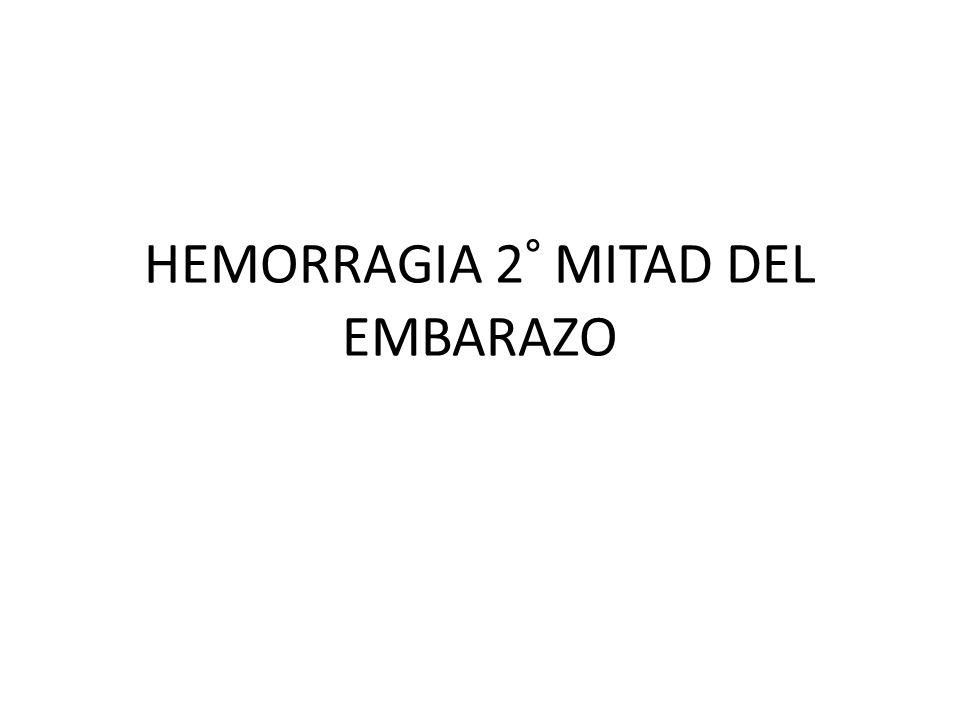 HEMORRAGIA 2° MITAD DEL EMBARAZO