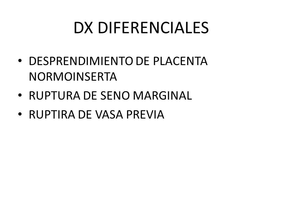 DX DIFERENCIALES DESPRENDIMIENTO DE PLACENTA NORMOINSERTA RUPTURA DE SENO MARGINAL RUPTIRA DE VASA PREVIA
