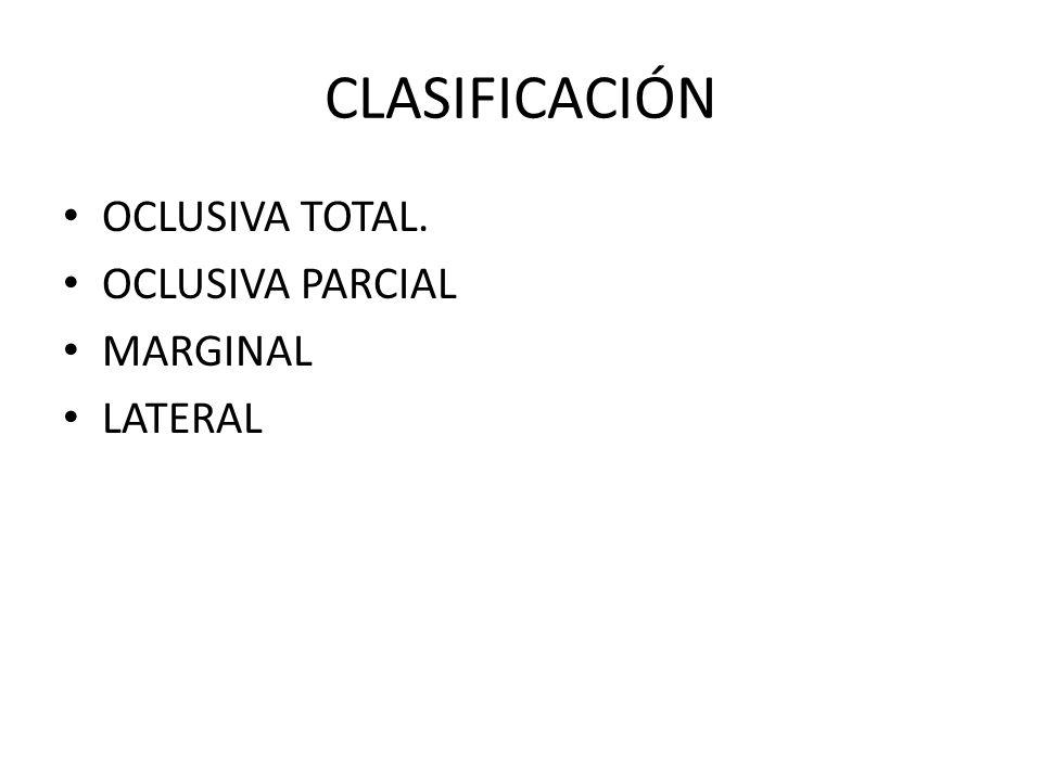 CLASIFICACIÓN OCLUSIVA TOTAL. OCLUSIVA PARCIAL MARGINAL LATERAL
