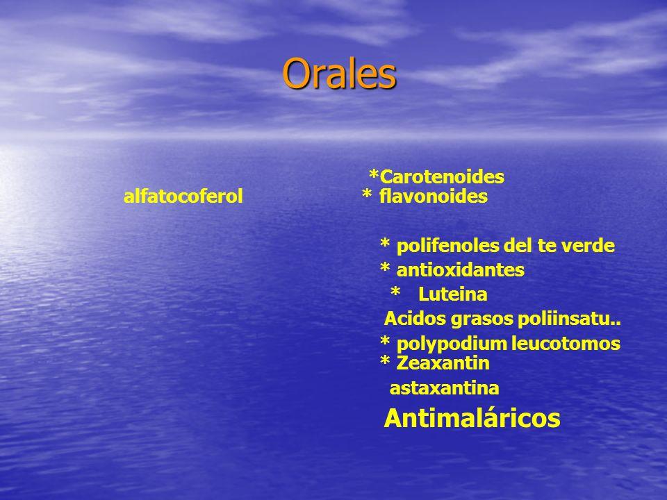 Orales Orales *Carotenoides alfatocoferol * flavonoides * polifenoles del te verde * antioxidantes * Luteina Acidos grasos poliinsatu.. * polypodium l