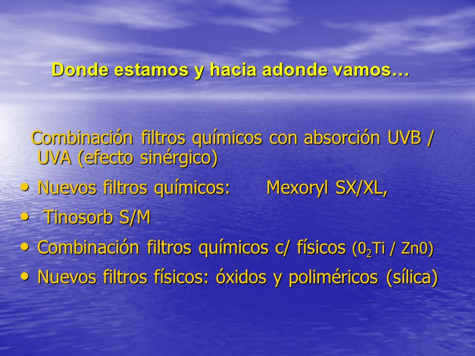 Combinación filtros químicos con absorción UVB / UVA (efecto sinérgico) Combinación filtros químicos con absorción UVB / UVA (efecto sinérgico) Nuevos
