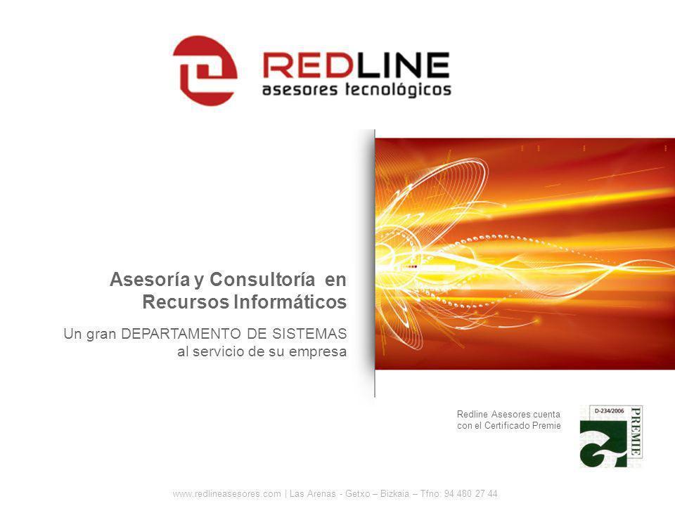 www.redlineasesores.com | Las Arenas - Getxo – Bizkaia – Tfno: 94 480 27 44 Redline Asesores cuenta con el Certificado Premie Asesoría y Consultoría e