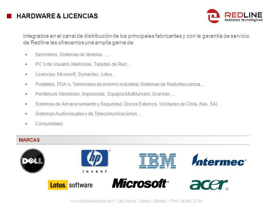 www.redlineasesores.com | Las Arenas - Getxo – Bizkaia – Tfno: 94 480 27 44 HARDWARE & LICENCIAS Servidores, Sistemas de librerías, … PC´s de Usuario,
