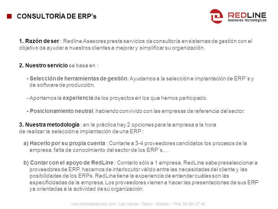 www.redlineasesores.com | Las Arenas - Getxo – Bizkaia – Tfno: 94 480 27 44 CONSULTORÍA DE ERPs 1. Razón de ser : Redline Asesores presta servicios de