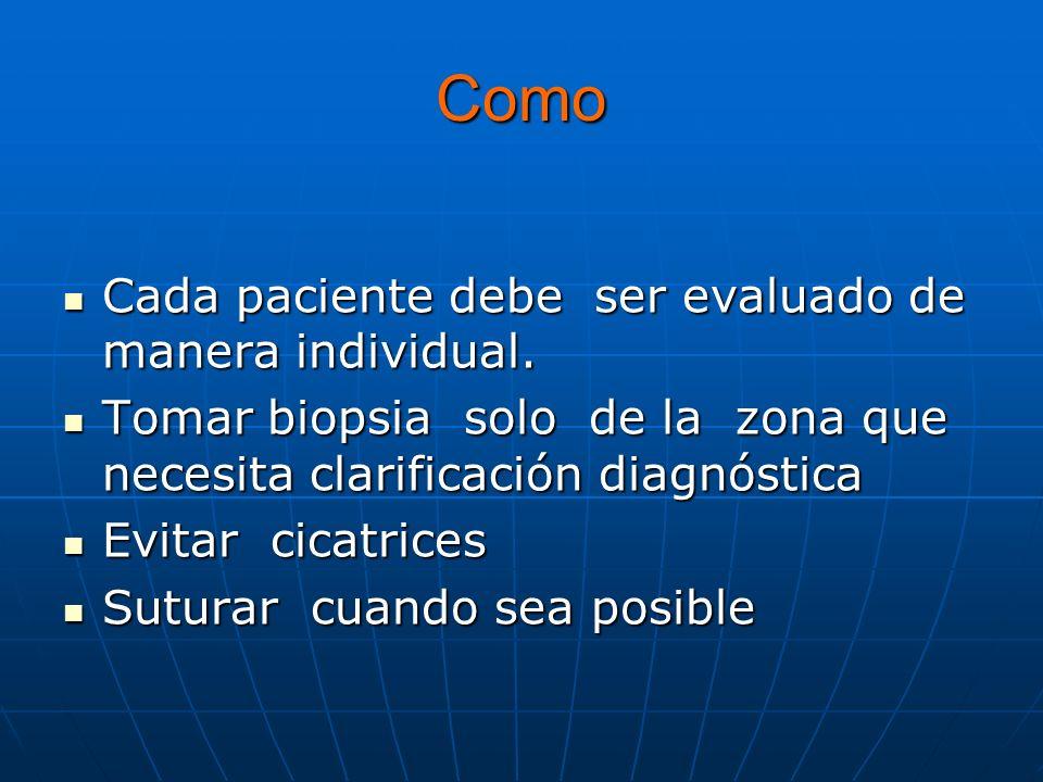 Como Cada paciente debe ser evaluado de manera individual.