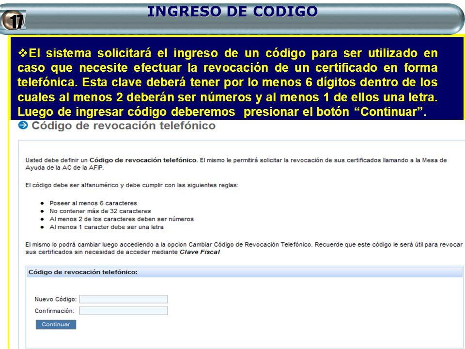INGRESO DE CODIGO El sistema solicitará el ingreso de un código para ser utilizado en caso que necesite efectuar la revocación de un certificado en fo