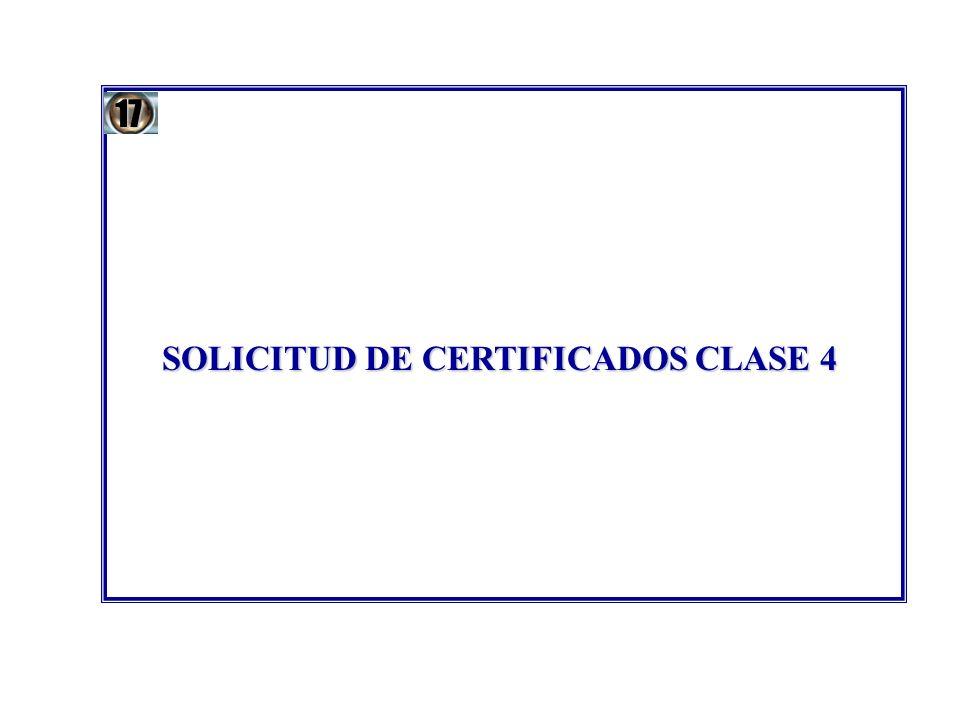 SOLICITUD DE CERTIFICADOS CLASE 4 17