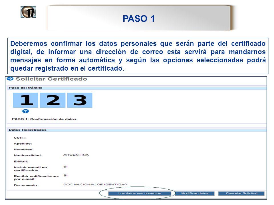 PASO 1 17 Deberemos confirmar los datos personales que serán parte del certificado digital, de informar una dirección de correo esta servirá para mand