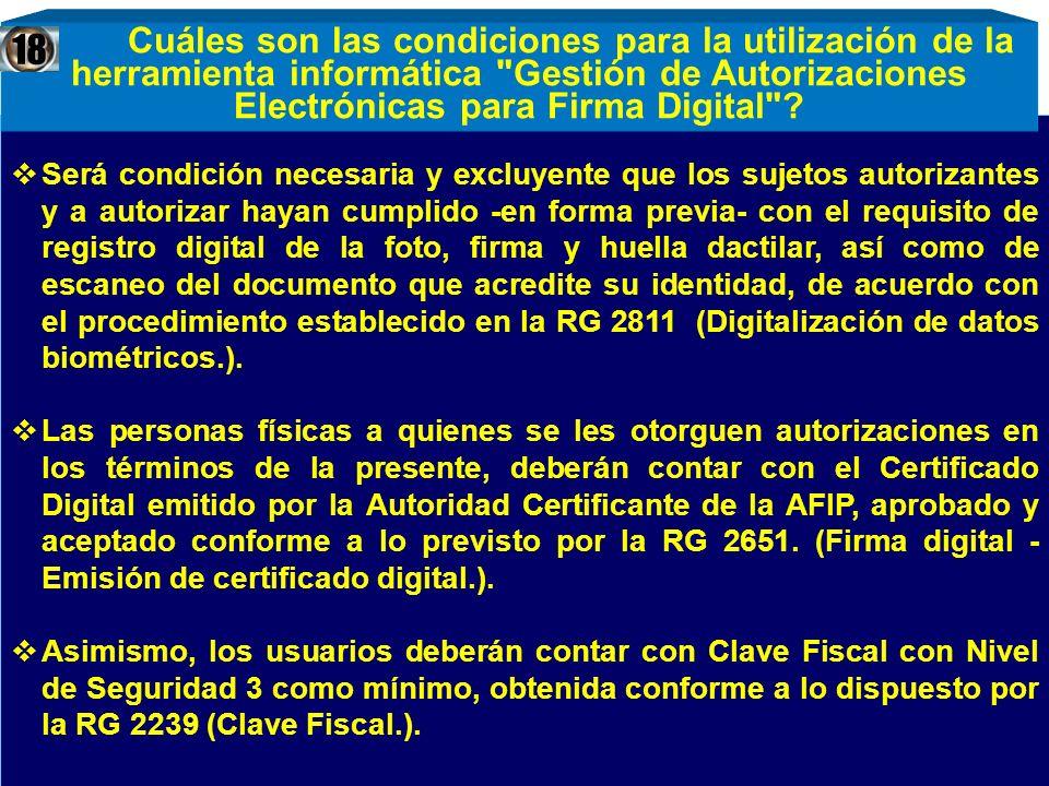 Será condición necesaria y excluyente que los sujetos autorizantes y a autorizar hayan cumplido -en forma previa- con el requisito de registro digital