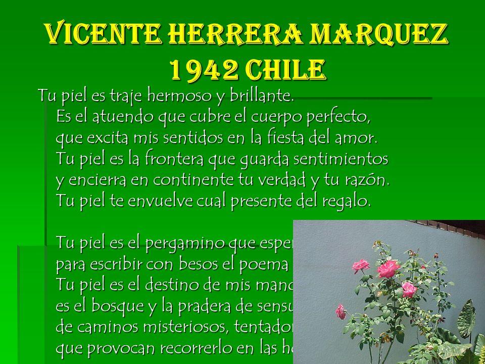 Vicente Herrera Marquez 1942 Chile Tu piel es traje hermoso y brillante.