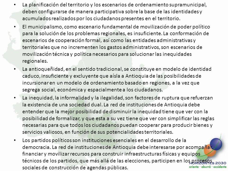 La planificación del territorio y los escenarios de ordenamiento supramunicipal, deben configurarse de manera participativa sobre la base de las ident