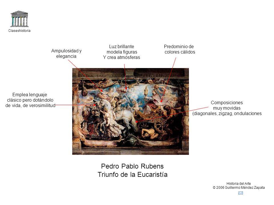 Claseshistoria Historia del Arte © 2006 Guillermo Méndez Zapata Pedro Pablo Rubens Triunfo de la Eucaristía sobre la Idolatría Triunfo de la verdad católica Arquitecturas fingidas (superposición de órdenes.