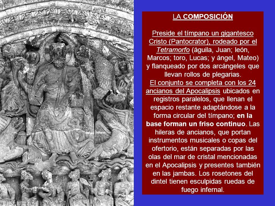 LA COMPOSICIÓN Preside el tímpano un gigantesco Cristo (Pantocrator), rodeado por el Tetramorfo (águila, Juan; león, Marcos; toro, Lucas; y ángel, Mat