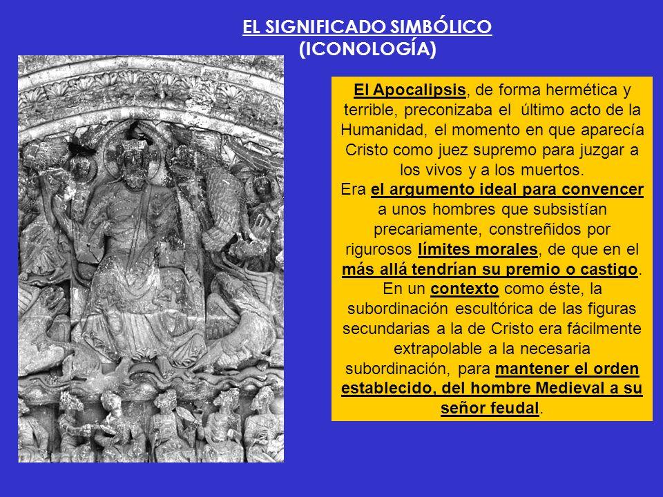 EL SIGNIFICADO SIMBÓLICO (ICONOLOGÍA) El Apocalipsis, de forma hermética y terrible, preconizaba el último acto de la Humanidad, el momento en que apa