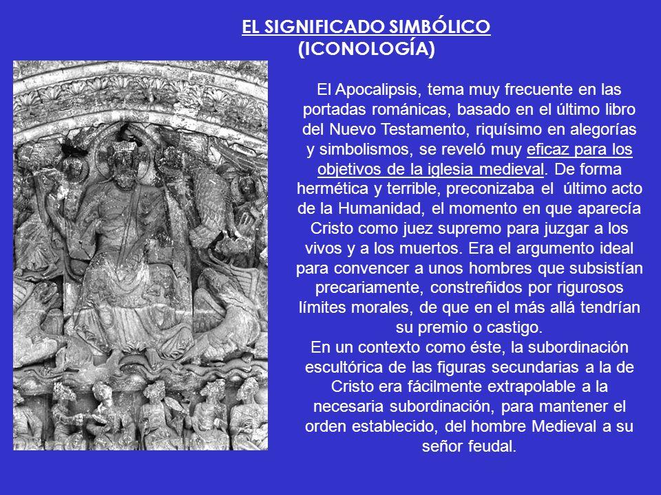 EL SIGNIFICADO SIMBÓLICO (ICONOLOGÍA) El Apocalipsis, tema muy frecuente en las portadas románicas, basado en el último libro del Nuevo Testamento, ri