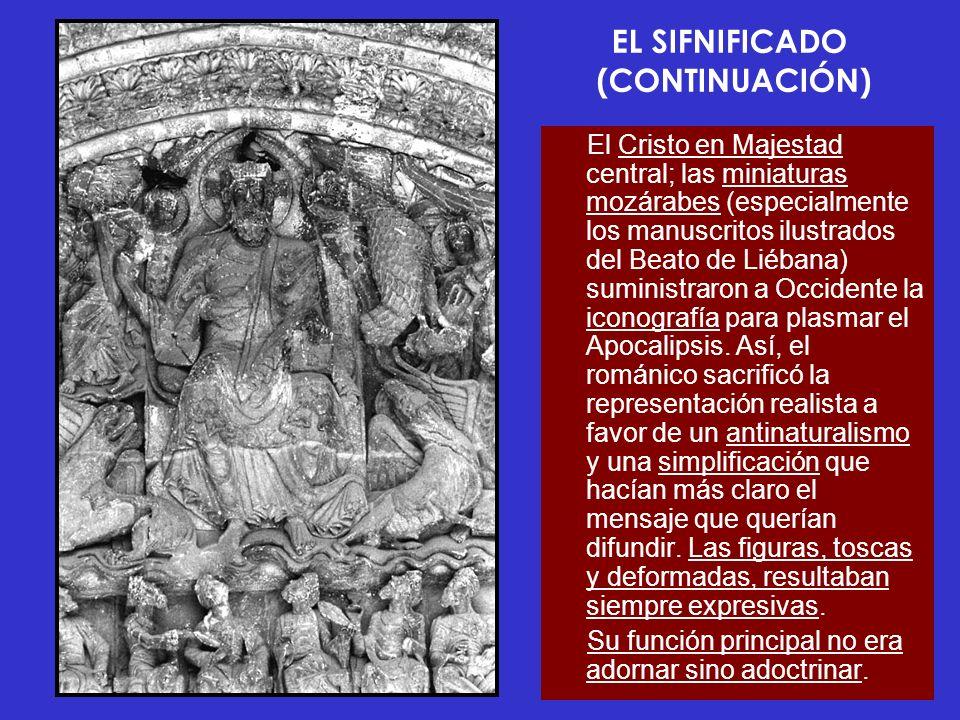 EL SIFNIFICADO (CONTINUACIÓN) El Cristo en Majestad central; las miniaturas mozárabes (especialmente los manuscritos ilustrados del Beato de Liébana)