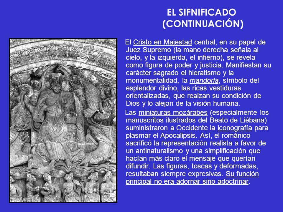 EL SIFNIFICADO (CONTINUACIÓN) El Cristo en Majestad central, en su papel de Juez Supremo (la mano derecha señala al cielo, y la izquierda, el infierno