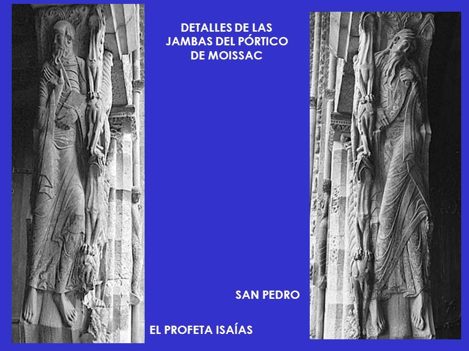 DETALLES DE LAS JAMBAS DEL PÓRTICO DE MOISSAC EL PROFETA ISAÍAS SAN PEDRO