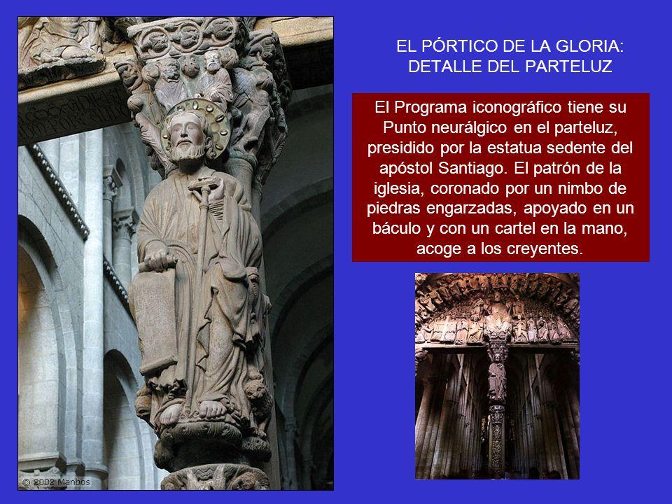 EL PÓRTICO DE LA GLORIA: DETALLE DEL PARTELUZ El Programa iconográfico tiene su Punto neurálgico en el parteluz, presidido por la estatua sedente del
