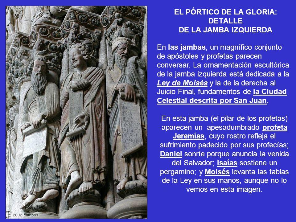 EL PÓRTICO DE LA GLORIA: DETALLE DE LA JAMBA IZQUIERDA En las jambas, un magnífico conjunto de apóstoles y profetas parecen conversar. La ornamentació