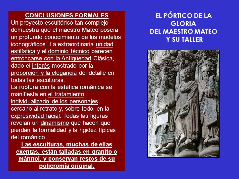 EL PÓRTICO DE LA GLORIA DEL MAESTRO MATEO Y SU TALLER CONCLUSIONES FORMALES Un proyecto escultórico tan complejo demuestra que el maestro Mateo poseía