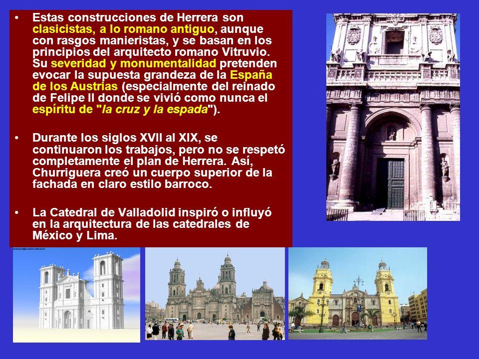 Estas construcciones de Herrera son clasicistas, a lo romano antiguo, aunque con rasgos manieristas, y se basan en los principios del arquitecto roman