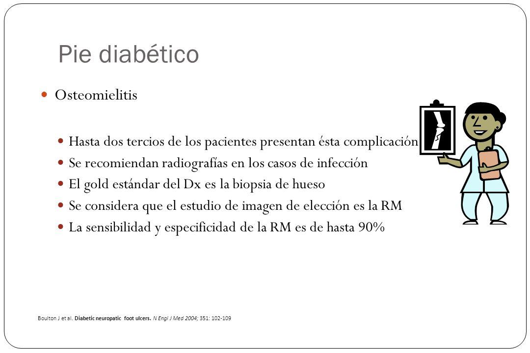 Pie diabético Osteomielitis Hasta dos tercios de los pacientes presentan ésta complicación Se recomiendan radiografías en los casos de infección El go