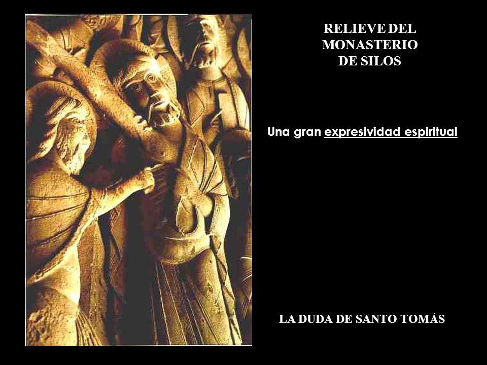 RELIEVE DEL MONASTERIO DE SILOS LA DUDA DE SANTO TOMÁS Una gran expresividad espiritual