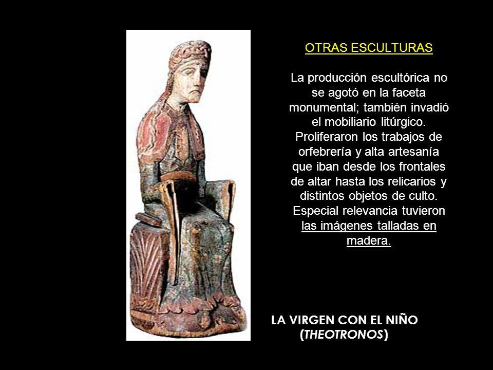 OTRAS ESCULTURAS La producción escultórica no se agotó en la faceta monumental; también invadió el mobiliario litúrgico. Proliferaron los trabajos de