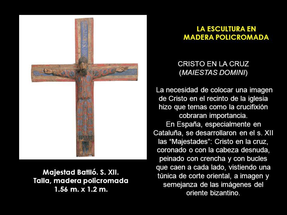 LA ESCULTURA EN MADERA POLICROMADA CRISTO EN LA CRUZ (MAIESTAS DOMINI) La necesidad de colocar una imagen de Cristo en el recinto de la iglesia hizo q