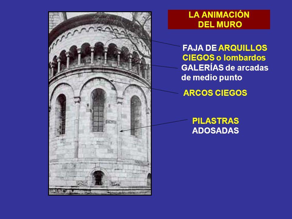 LA ANIMACIÓN DEL MURO PILASTRAS ADOSADAS ARCOS CIEGOS GALERÍAS de arcadas de medio punto FAJA DE ARQUILLOS CIEGOS o lombardos