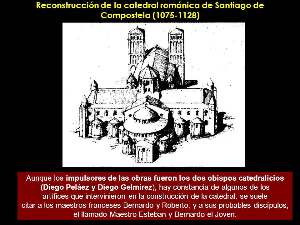 Reconstrucción de la catedral románica de Santiago de Compostela (1075-1128) Aunque los impulsores de las obras fueron los dos obispos catedralicios (