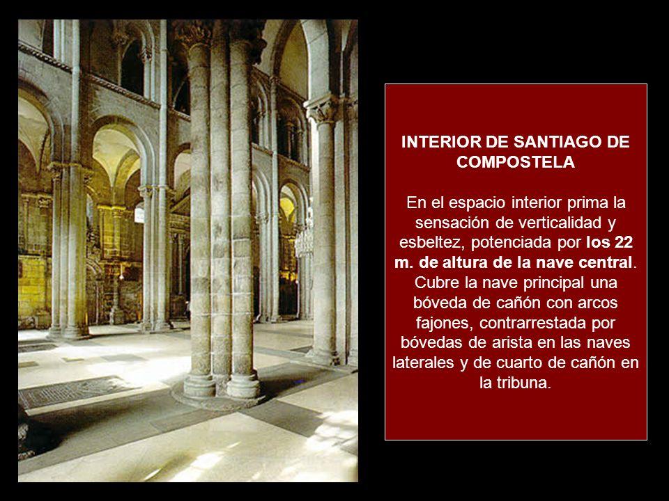INTERIOR DE SANTIAGO DE COMPOSTELA El alzado se articula en dos niveles: Las arcadas y una tribuna muy desarrollada.