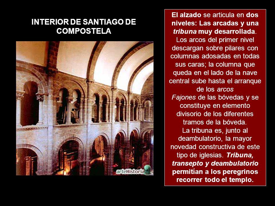 INTERIOR DE SANTIAGO DE COMPOSTELA El alzado se articula en dos niveles: Las arcadas y una tribuna muy desarrollada. Los arcos del primer nivel descar
