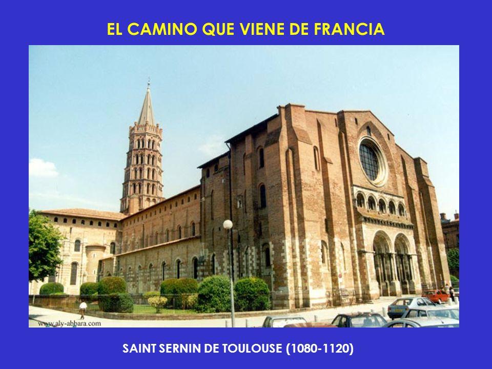 EL CAMINO QUE VIENE DE FRANCIA SAINT SERNIN DE TOULOUSE (1080-1120)
