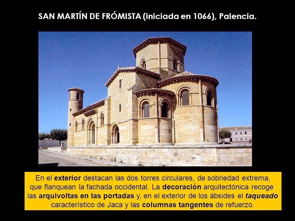 SAN MARTÍN DE FRÓMISTA (iniciada en 1066), Palencia. En el exterior destacan las dos torres circulares, de sobriedad extrema, que flanquean la fachada