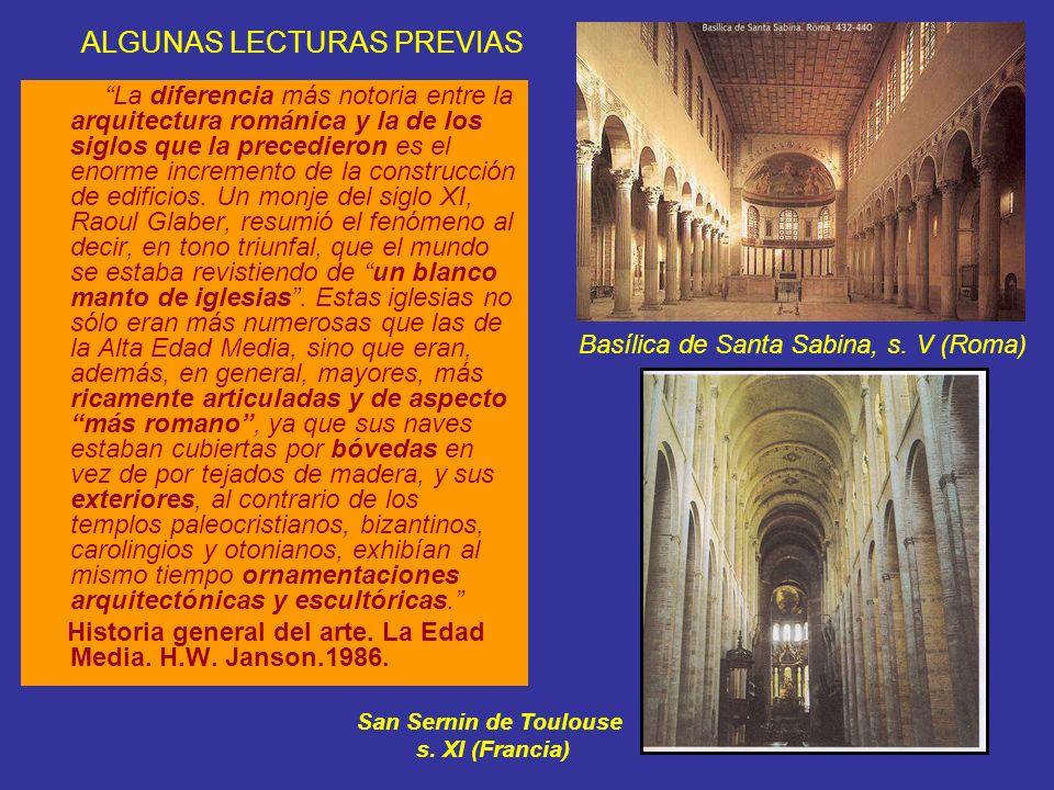 ALGUNAS LECTURAS PREVIAS La diferencia más notoria entre la arquitectura románica y la de los siglos que la precedieron es el enorme incremento de la