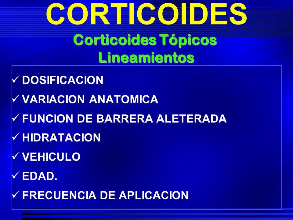 CORTICOIDES DOSIFICACION VARIACION ANATOMICA FUNCION DE BARRERA ALETERADA HIDRATACION VEHICULO EDAD. FRECUENCIA DE APLICACION Corticoides Tópicos Line