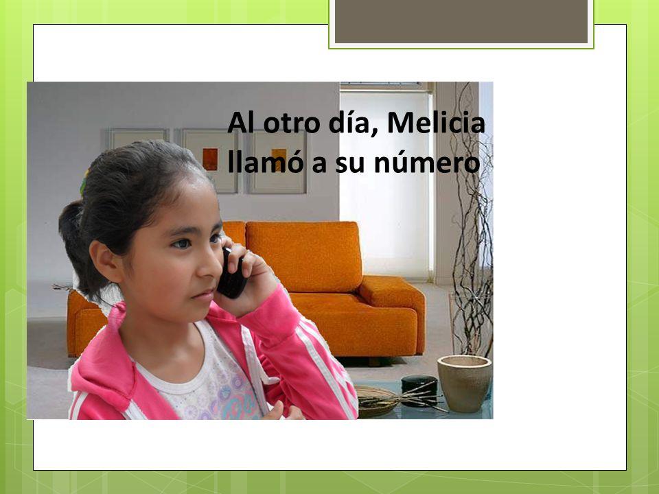 Entonces Melicia se fue corriendo y se le cayó el teléfono. El joven jugador lo agarró.
